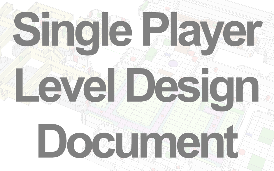 Single Player Level Design Document